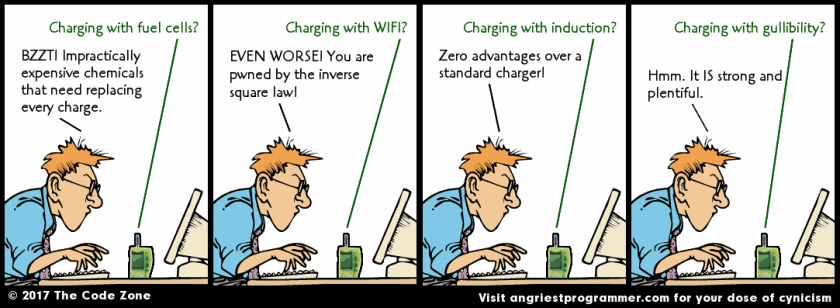Honestly? A wifi cellphone charger? It breaks the freakin' laws of physics!